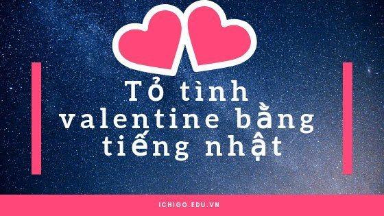 top-nhung-cau-to-tinh-nhan-dip-valentine-bang-tiengnhat